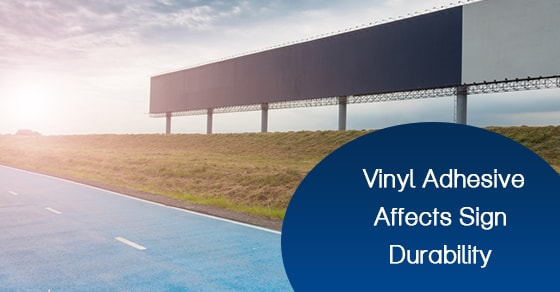 Vinyl Adhesive Affects Sign Durability