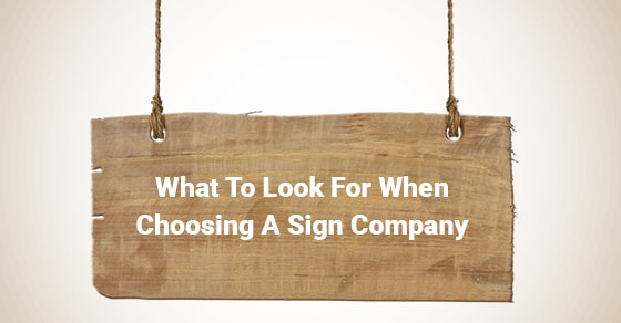 What To Look For When Choosing A Sign Company