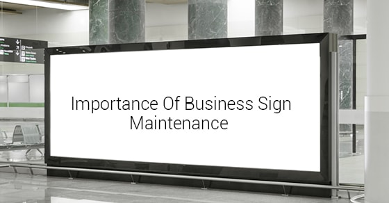 Importance Of Business Sign Maintenance