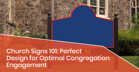 Church Signs 101: Perfect Design for Optimal Congregation Engagement
