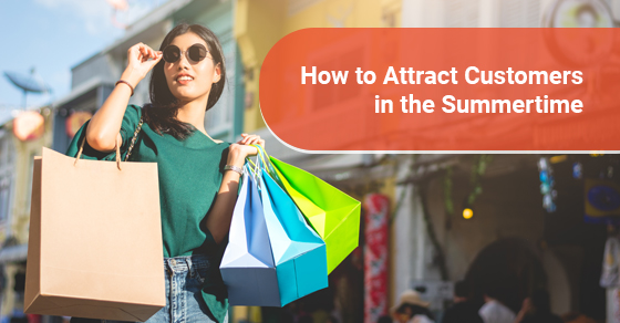 How to Attract Customers in the Summertime