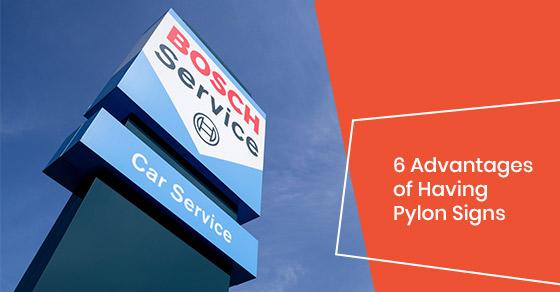 Benefits of pylon signs